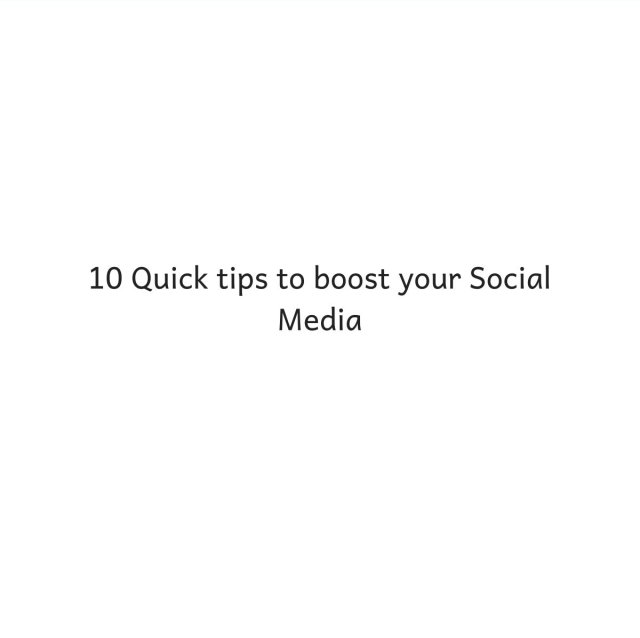 10 tips to boost your social media